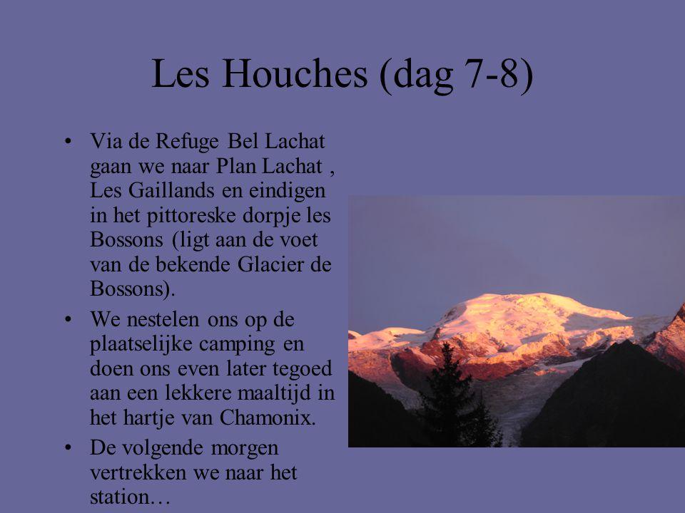 Les Houches (dag 7-8) •Via de Refuge Bel Lachat gaan we naar Plan Lachat, Les Gaillands en eindigen in het pittoreske dorpje les Bossons (ligt aan de
