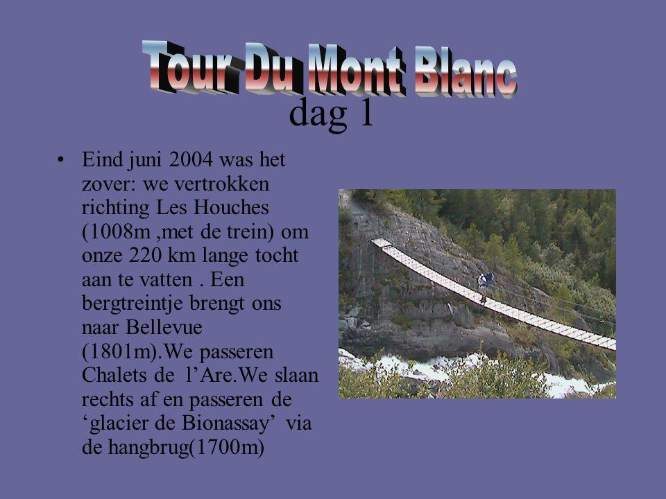 dag 1 •Eind juni 2004 was het zover: we vertrokken richting Les Houches (1008m,met de trein) om onze 220 km lange tocht aan te vatten. Een bergtreintj