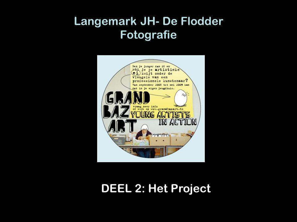 Langemark JH- De Flodder Fotografie DEEL 2: Het Project