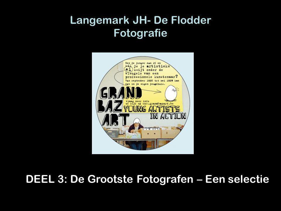 Langemark JH- De Flodder Fotografie DEEL 3: De Grootste Fotografen – Een selectie