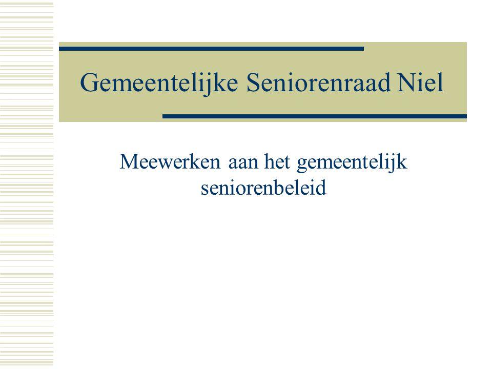 Gemeentelijke Seniorenraad Niel Meewerken aan het gemeentelijk seniorenbeleid