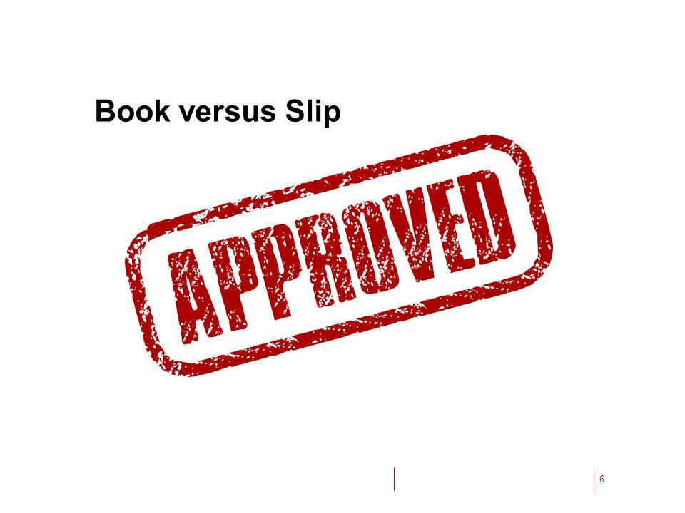 6 Book versus Slip
