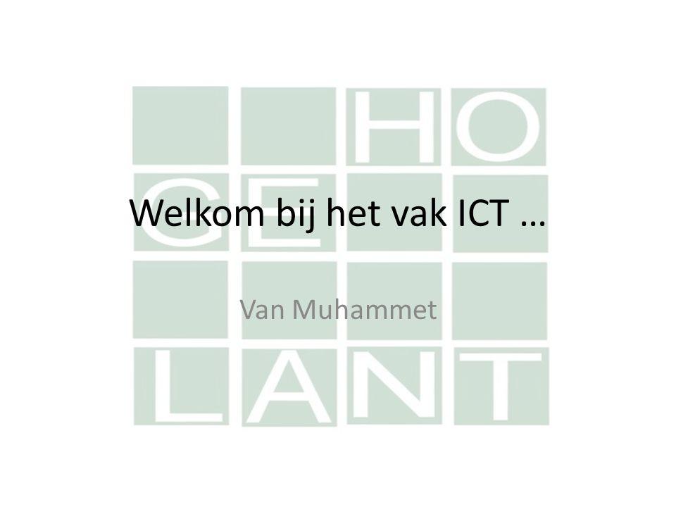 Welkom bij het vak ICT … Van Muhammet