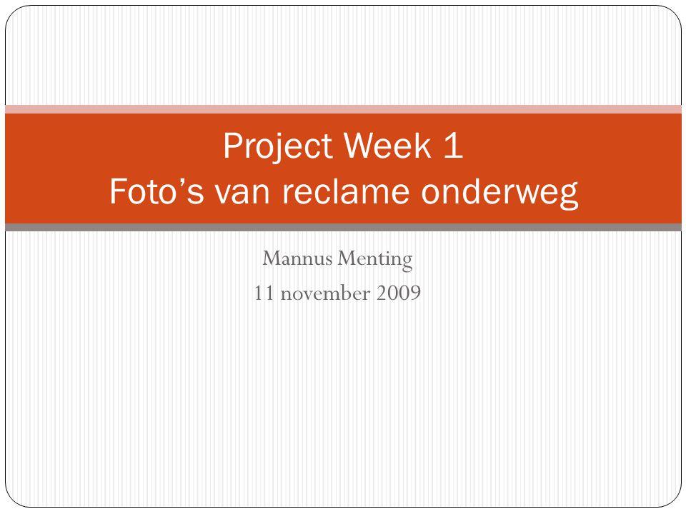 Mannus Menting 11 november 2009 Project Week 1 Foto's van reclame onderweg