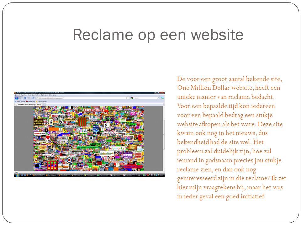 Reclame op een website De voor een groot aantal bekende site, One Million Dollar website, heeft een unieke manier van reclame bedacht.