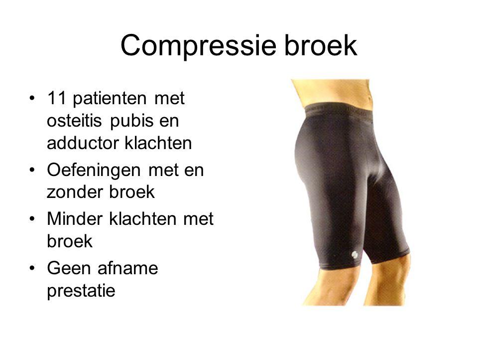 Compressie broek •11 patienten met osteitis pubis en adductor klachten •Oefeningen met en zonder broek •Minder klachten met broek •Geen afname prestat