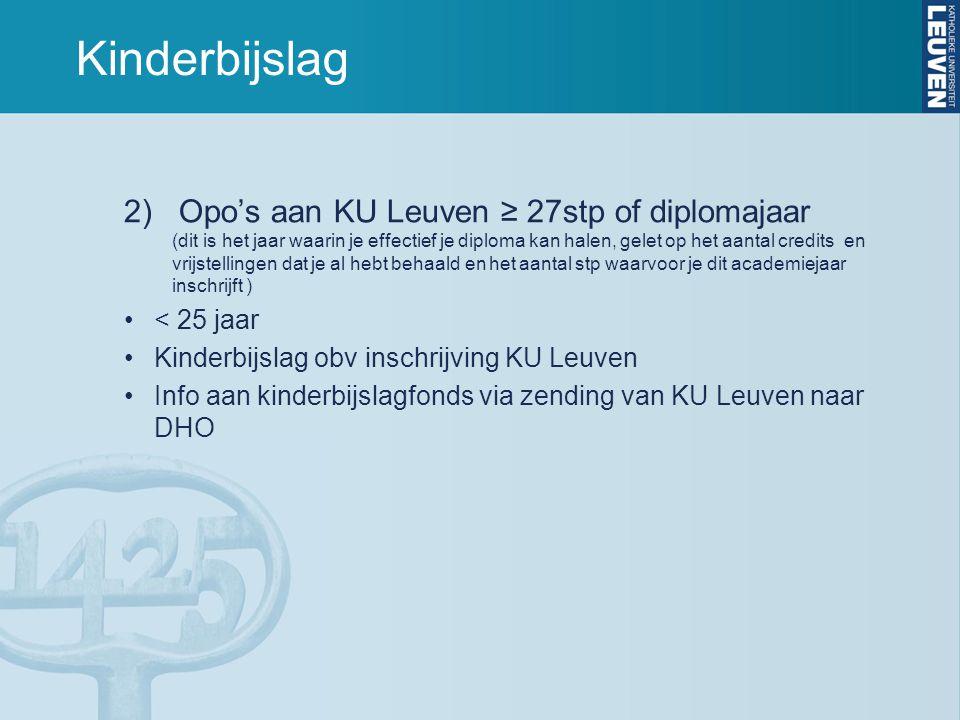 Domicilie en fiscaal statuut •Domicilie moet niet gewijzigd worden •Fiscaal ten laste van ouder(s) indien:  thuis gedomicilieerd op 01/01/2014  netto-bestaansmiddelen student in 2013 •< 3.070 euro (ouders gehuwd/wettelijk samenwonend) •< 4.440 euro (fiscaal alleenstaande ouder)