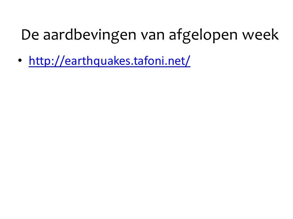 De aardbevingen van afgelopen week • http://earthquakes.tafoni.net/ http://earthquakes.tafoni.net/