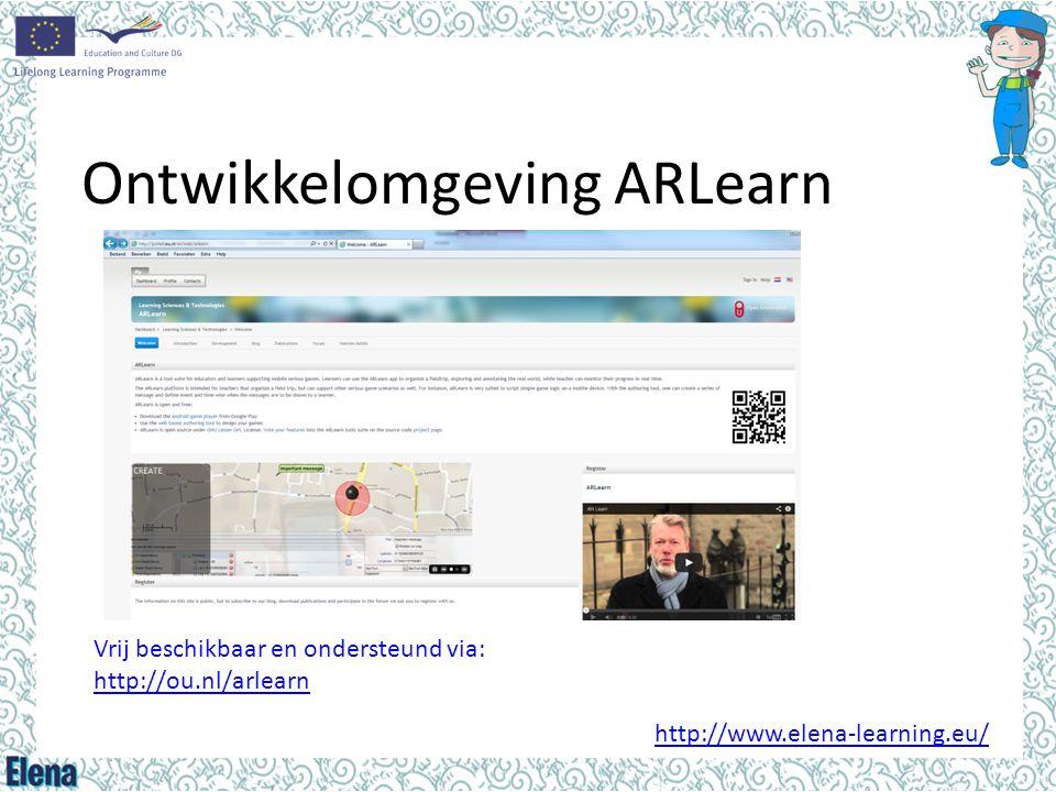 Ontwikkelomgeving ARLearn http://www.elena-learning.eu/ Vrij beschikbaar en ondersteund via: http://ou.nl/arlearn http://ou.nl/arlearn