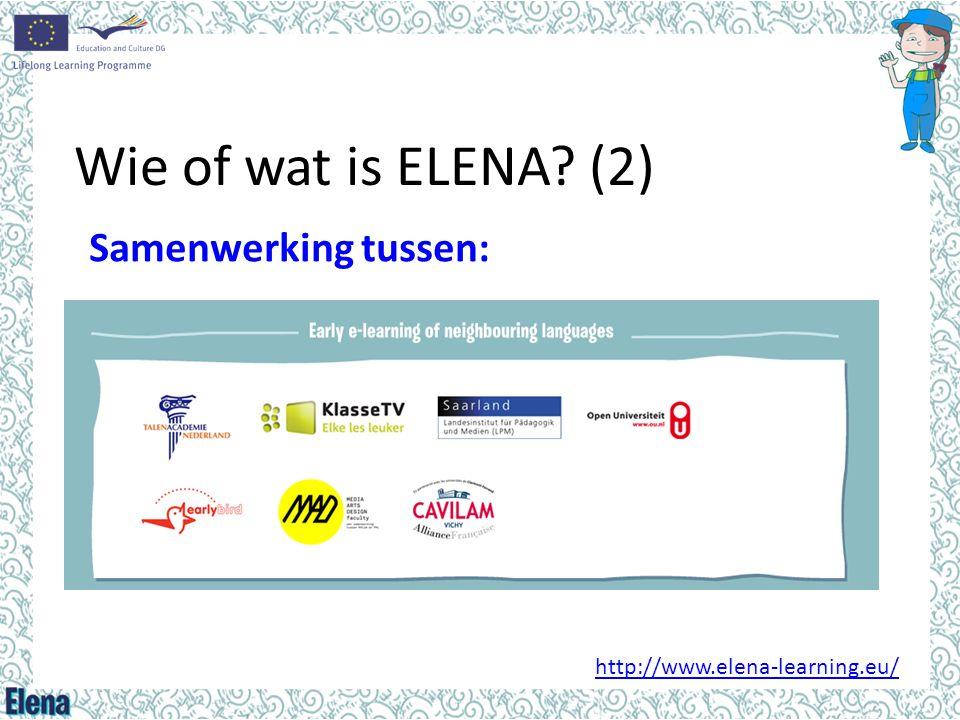 Wie of wat is ELENA? (2) Samenwerking tussen: http://www.elena-learning.eu/