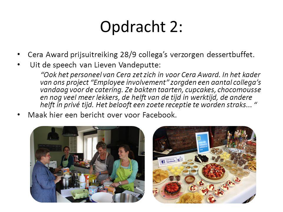 Opdracht 2: • Cera Award prijsuitreiking 28/9 collega's verzorgen dessertbuffet.