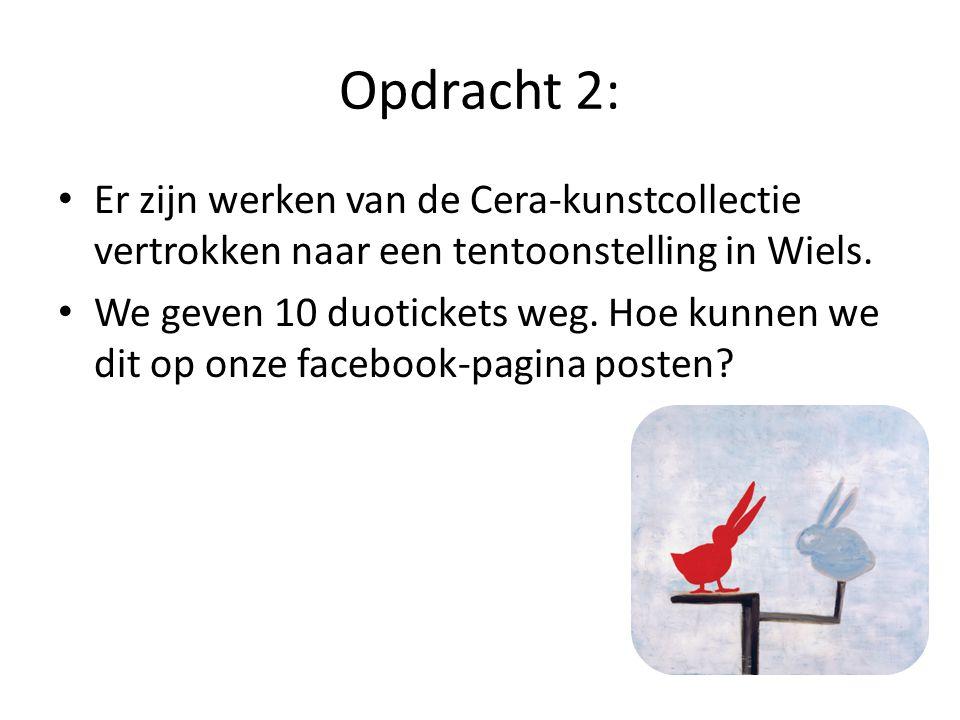 Opdracht 2: • Er zijn werken van de Cera-kunstcollectie vertrokken naar een tentoonstelling in Wiels.