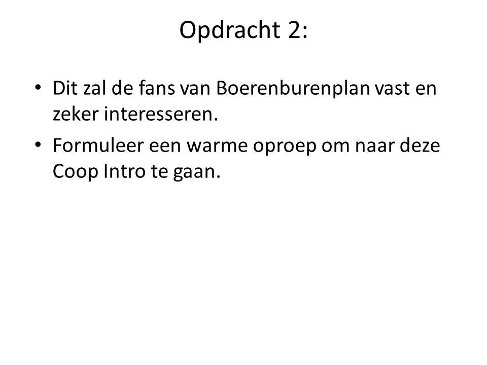Opdracht 2: • Dit zal de fans van Boerenburenplan vast en zeker interesseren.