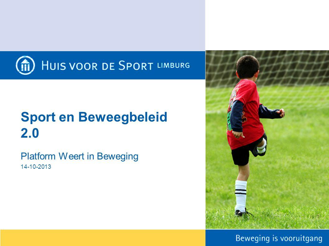 Sport en Beweegbeleid 2.0 Platform Weert in Beweging 14-10-2013