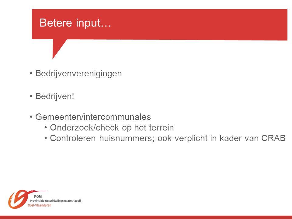 Betere input… •Bedrijvenverenigingen •Bedrijven.