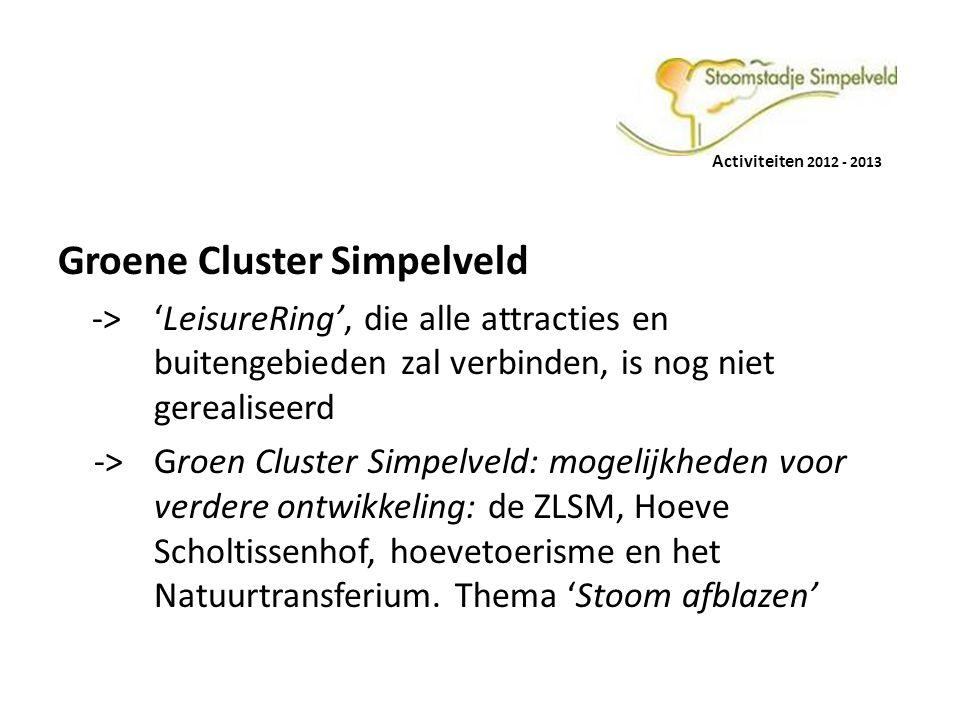 Activiteiten 2012 - 2013 Groene Cluster Simpelveld ->'LeisureRing', die alle attracties en buitengebieden zal verbinden, is nog niet gerealiseerd -> G