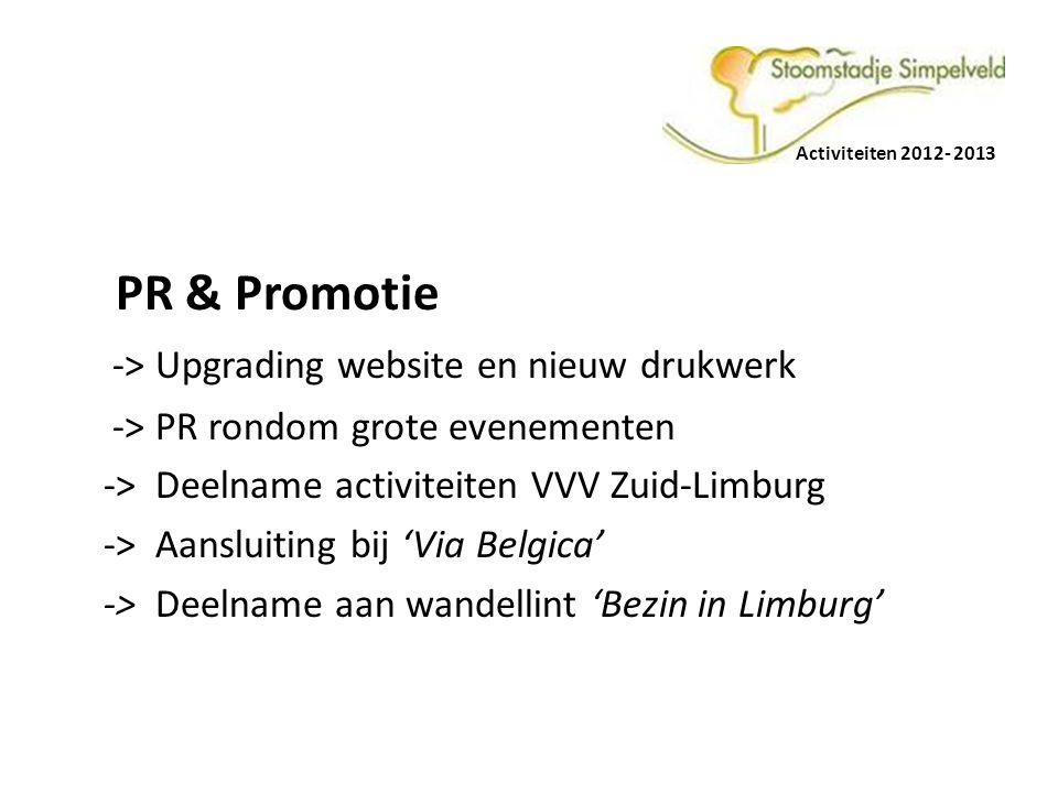 Activiteiten 2012- 2013 Website www.stoomstadjesimpelveld.nlwww.stoomstadjesimpelveld.nl Idem als in 2012: -> Aangepast aan seizoenen met foto's en teksten -> Plaatsing van Arrangementen -> Plaatsing van Evenementen