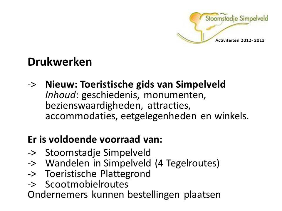 Drukwerken -> Nieuw: Toeristische gids van Simpelveld Inhoud: geschiedenis, monumenten, bezienswaardigheden, attracties, accommodaties, eetgelegenhede