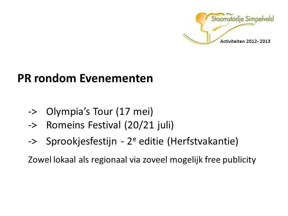PR rondom Evenementen ->Olympia's Tour (17 mei) ->Romeins Festival (20/21 juli) -> Sprookjesfestijn - 2 e editie (Herfstvakantie) Zowel lokaal als reg