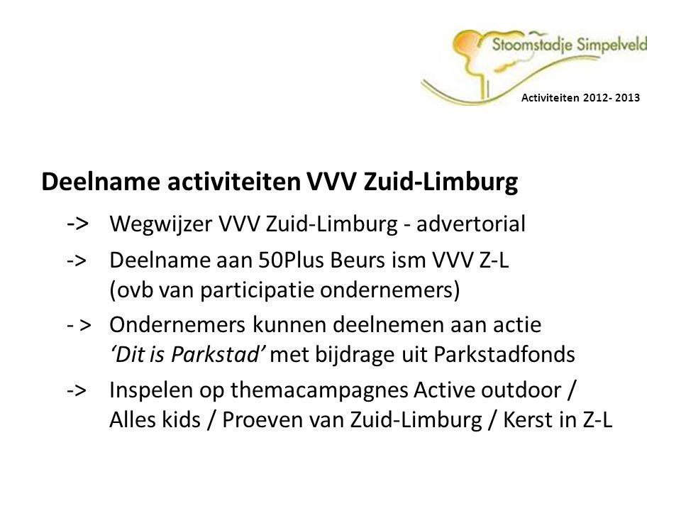 Activiteiten 2012- 2013 Deelname activiteiten VVV Zuid-Limburg -> Wegwijzer VVV Zuid-Limburg - advertorial -> Deelname aan 50Plus Beurs ism VVV Z-L (o