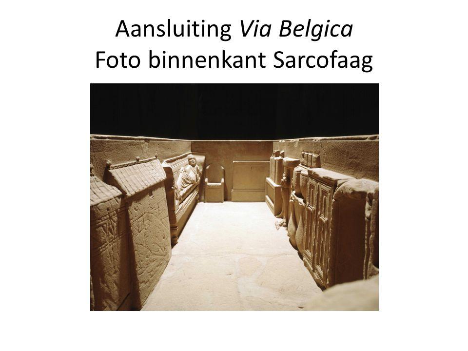 Aansluiting Via Belgica Foto binnenkant Sarcofaag