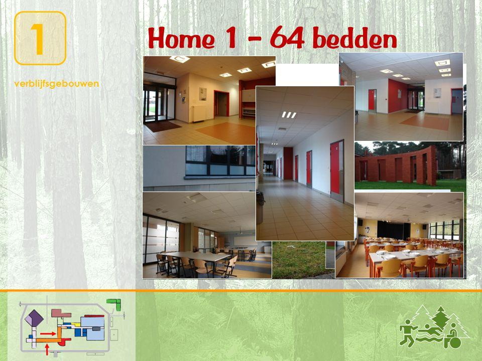 1 verblijfsgebouwen Home 1 – 64 bedden