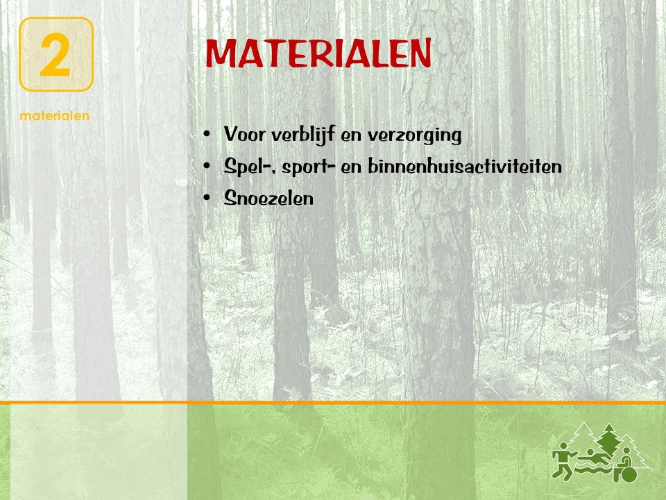 2 materialen MATERIALEN • Voor verblijf en verzorging • Spel-, sport- en binnenhuisactiviteiten • Snoezelen