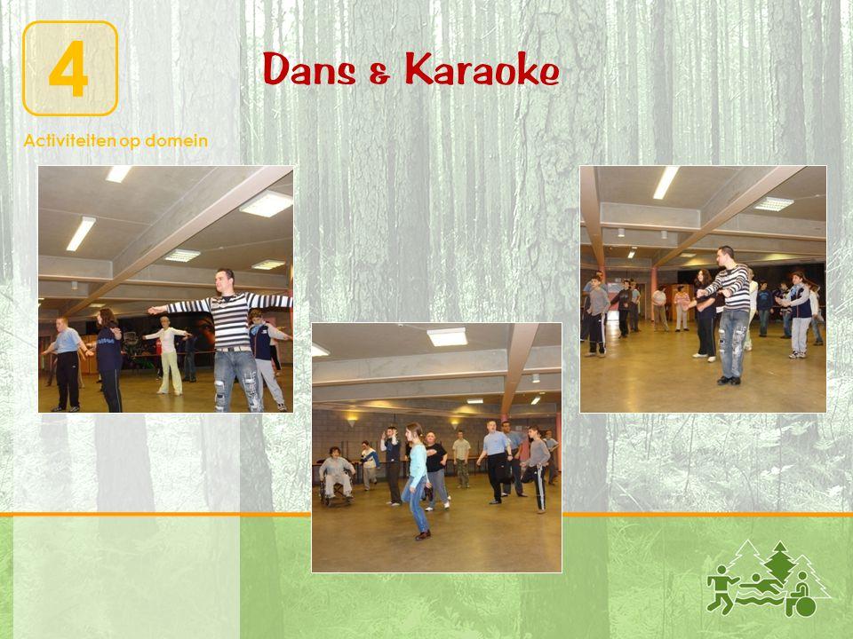 Activiteiten op domein 4 Dans & Karaoke