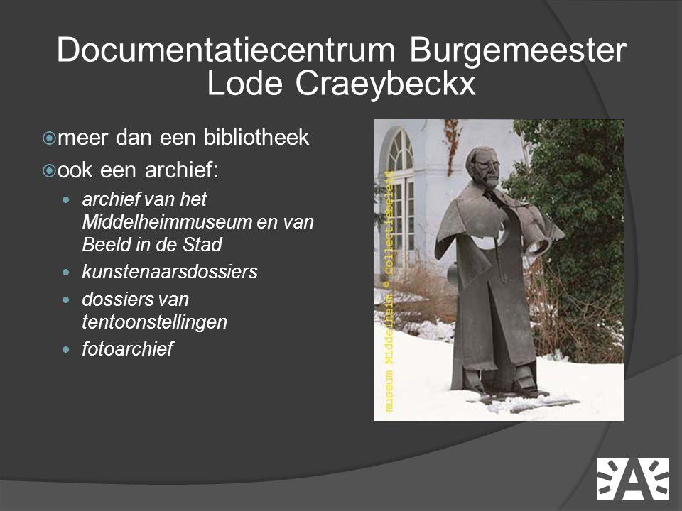  meer dan een bibliotheek  ook een archief:  archief van het Middelheimmuseum en van Beeld in de Stad  kunstenaarsdossiers  dossiers van tentoonstellingen  fotoarchief Documentatiecentrum Burgemeester Lode Craeybeckx