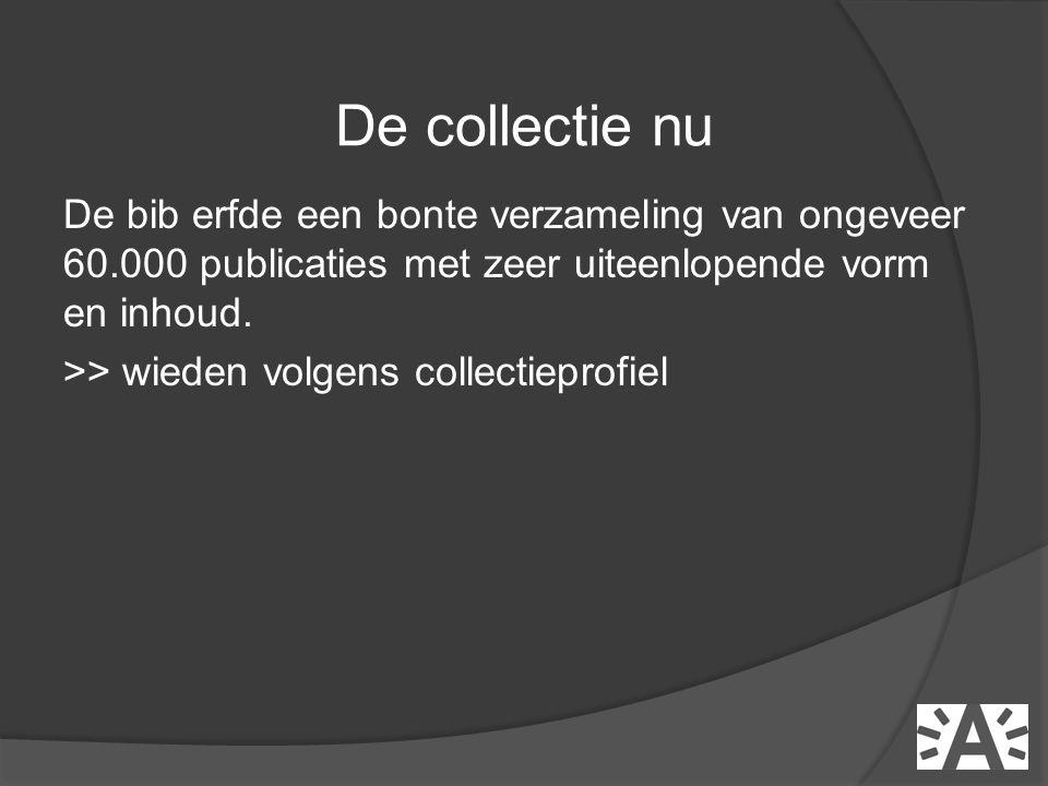 De bib erfde een bonte verzameling van ongeveer 60.000 publicaties met zeer uiteenlopende vorm en inhoud. >> wieden volgens collectieprofiel De collec