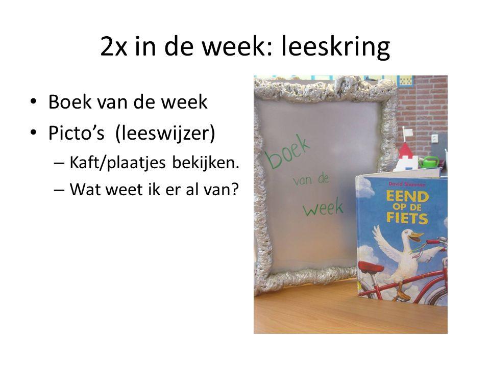 2x in de week: leeskring • Boek van de week • Picto's (leeswijzer) – Kaft/plaatjes bekijken. – Wat weet ik er al van?