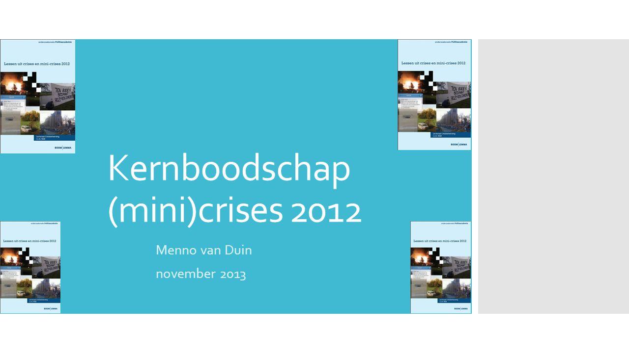 Kernboodschap (mini)crises 2012 Menno van Duin november 2013