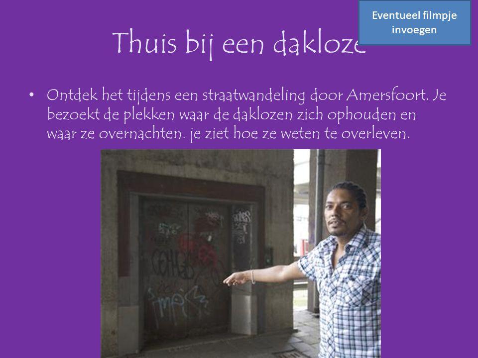 Thuis bij een dakloze •Ontdek het tijdens een straatwandeling door Amersfoort. Je bezoekt de plekken waar de daklozen zich ophouden en waar ze overnac