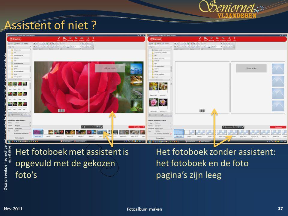 Deze presentatie mag noch geheel, noch gedeeltelijk worden herbruikt of gekopieerd zonder de schriftelijke toestemming van Seniornet Vlaanderen VZW Assistent of niet .