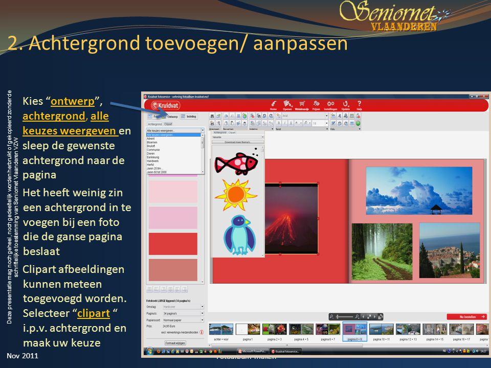 Deze presentatie mag noch geheel, noch gedeeltelijk worden herbruikt of gekopieerd zonder de schriftelijke toestemming van Seniornet Vlaanderen VZW 2.