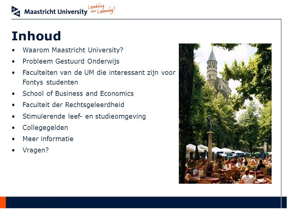Inhoud •Waarom Maastricht University.