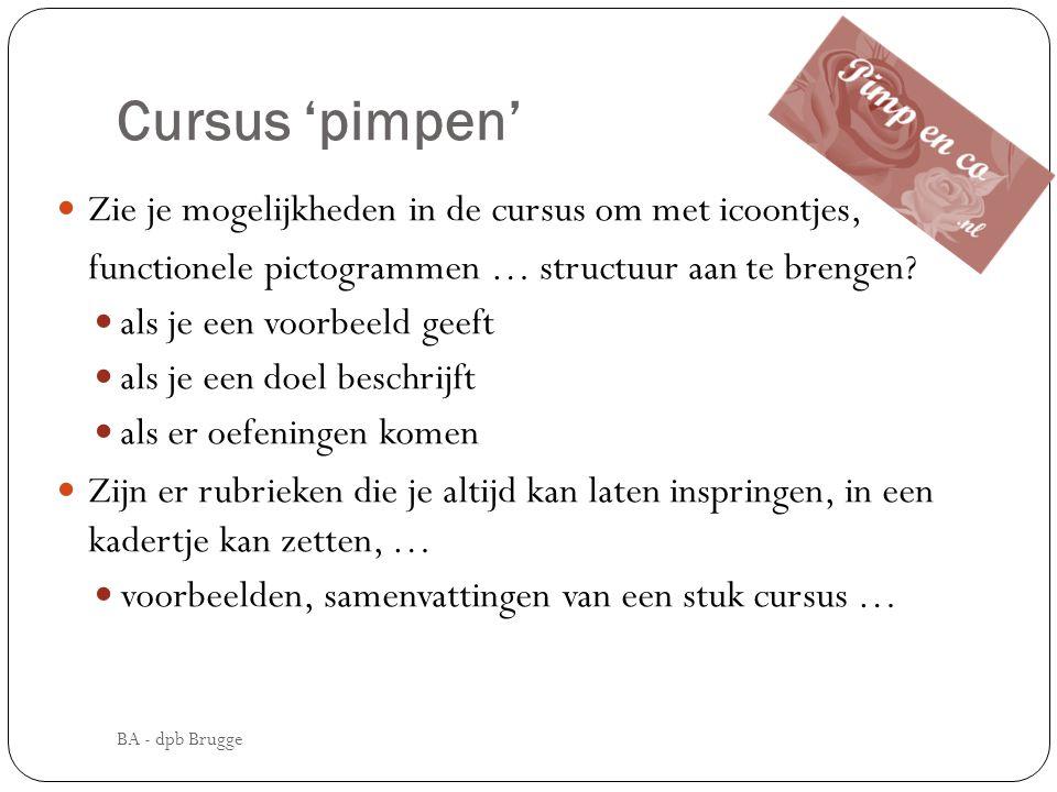 Cursus 'pimpen'  Zie je mogelijkheden in de cursus om met icoontjes, functionele pictogrammen … structuur aan te brengen?  als je een voorbeeld geef