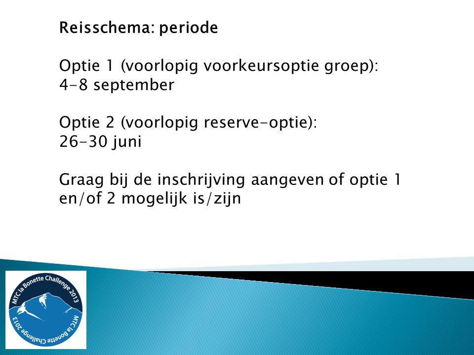 Reisschema: periode Optie 1 (voorlopig voorkeursoptie groep): 4-8 september Optie 2 (voorlopig reserve-optie): 26-30 juni Graag bij de inschrijving aangeven of optie 1 en/of 2 mogelijk is/zijn