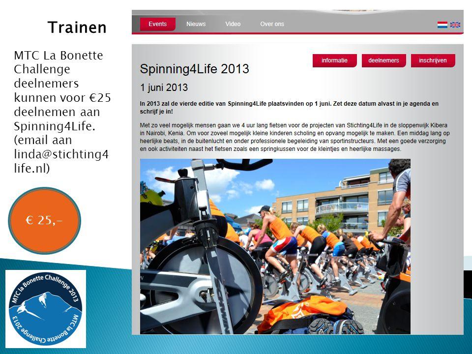 Trainen € 25,- MTC La Bonette Challenge deelnemers kunnen voor €25 deelnemen aan Spinning4Life. (email aan linda@stichting4 life.nl)