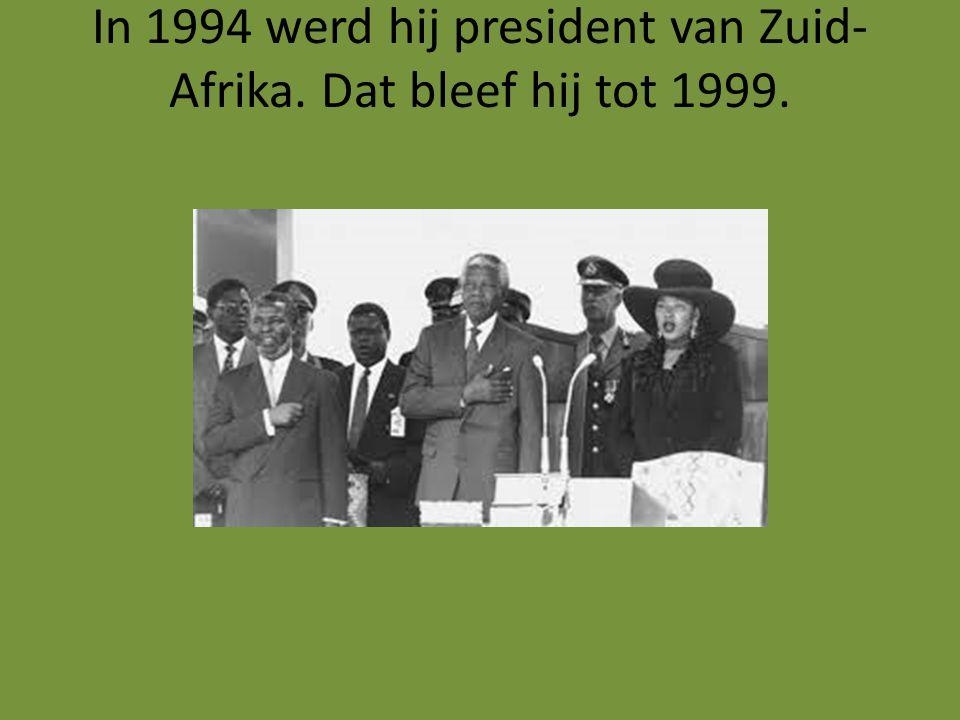 In 1994 werd hij president van Zuid- Afrika. Dat bleef hij tot 1999.