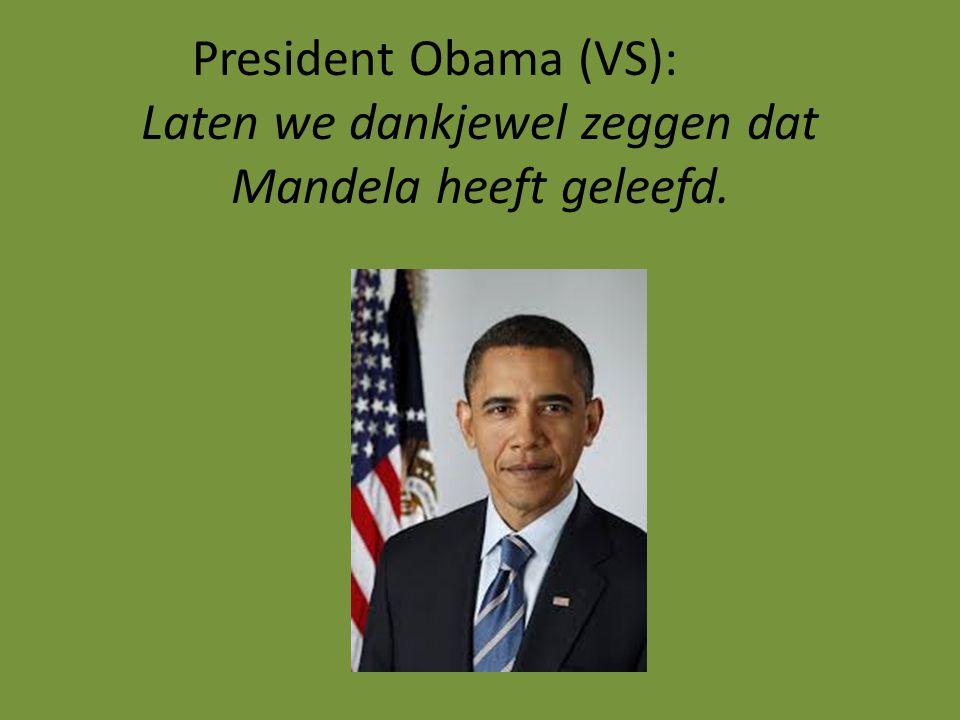 President Obama (VS): Laten we dankjewel zeggen dat Mandela heeft geleefd.