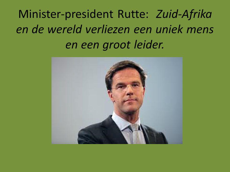 Minister-president Rutte:Zuid-Afrika en de wereld verliezen een uniek mens en een groot leider.