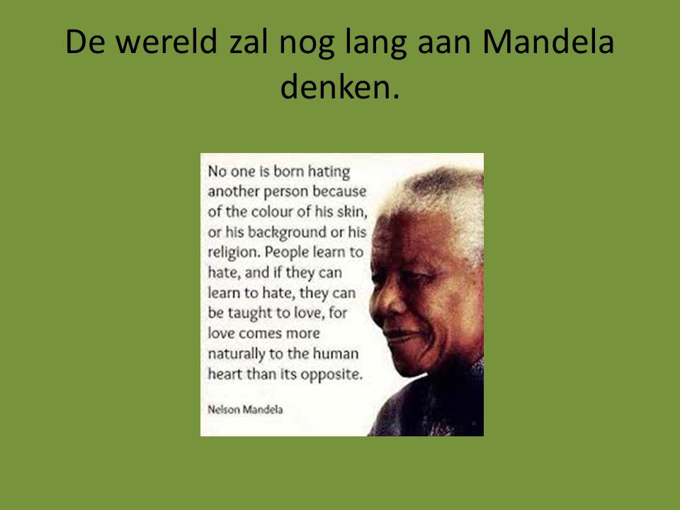 De wereld zal nog lang aan Mandela denken.