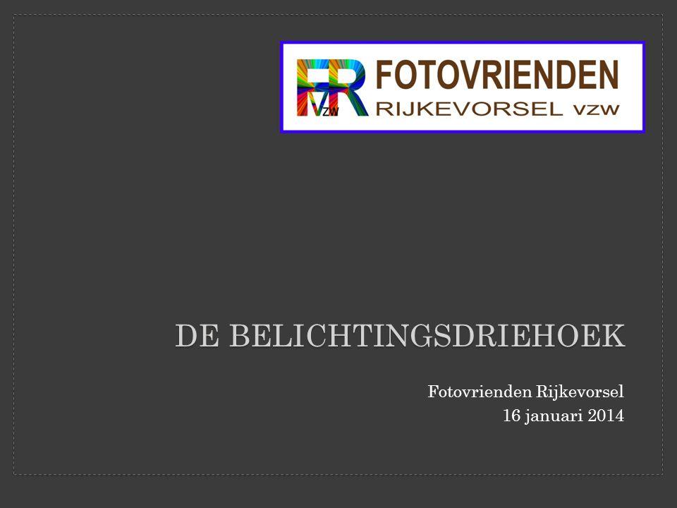 Fotovrienden Rijkevorsel 16 januari 2014 DE BELICHTINGSDRIEHOEK
