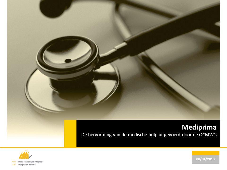Mediprima De hervorming van de medische hulp uitgevoerd door de OCMW's 08/04/2013