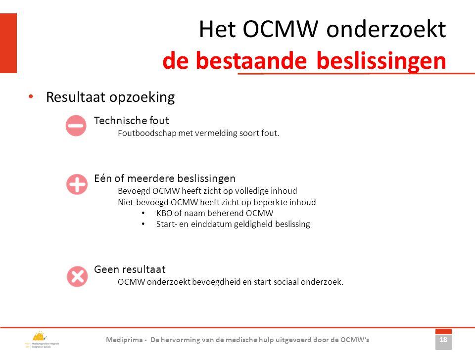 Het OCMW onderzoekt de bestaande beslissingen • Resultaat opzoeking 18 Mediprima - De hervorming van de medische hulp uitgevoerd door de OCMW's Geen r