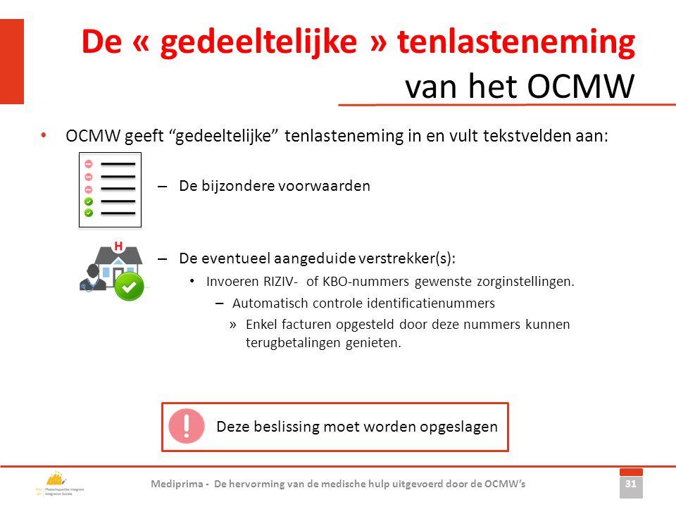 """• OCMW geeft """"gedeeltelijke"""" tenlasteneming in en vult tekstvelden aan: – De bijzondere voorwaarden – De eventueel aangeduide verstrekker(s): • Invoer"""