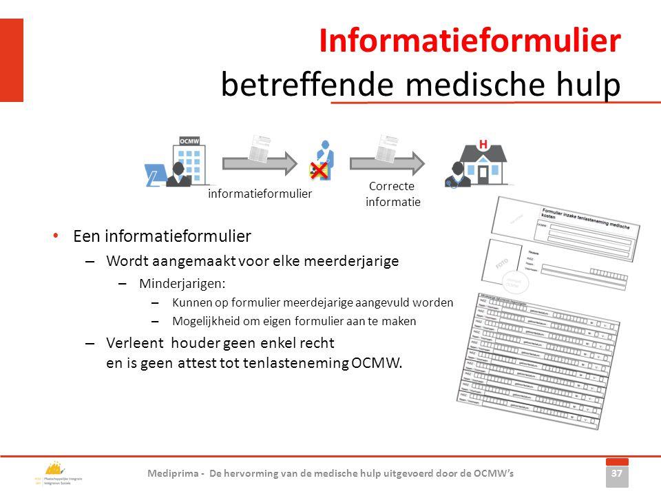 Informatieformulier betreffende medische hulp 37 Mediprima - De hervorming van de medische hulp uitgevoerd door de OCMW's Correcte informatie informat