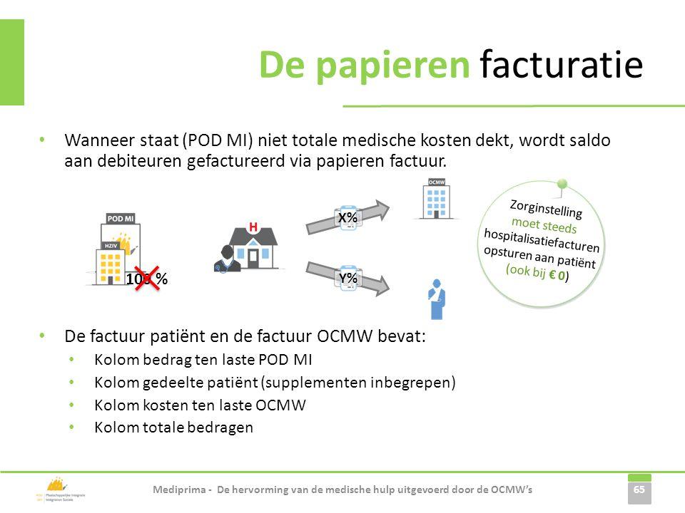 • Wanneer staat (POD MI) niet totale medische kosten dekt, wordt saldo aan debiteuren gefactureerd via papieren factuur. • De factuur patiënt en de fa