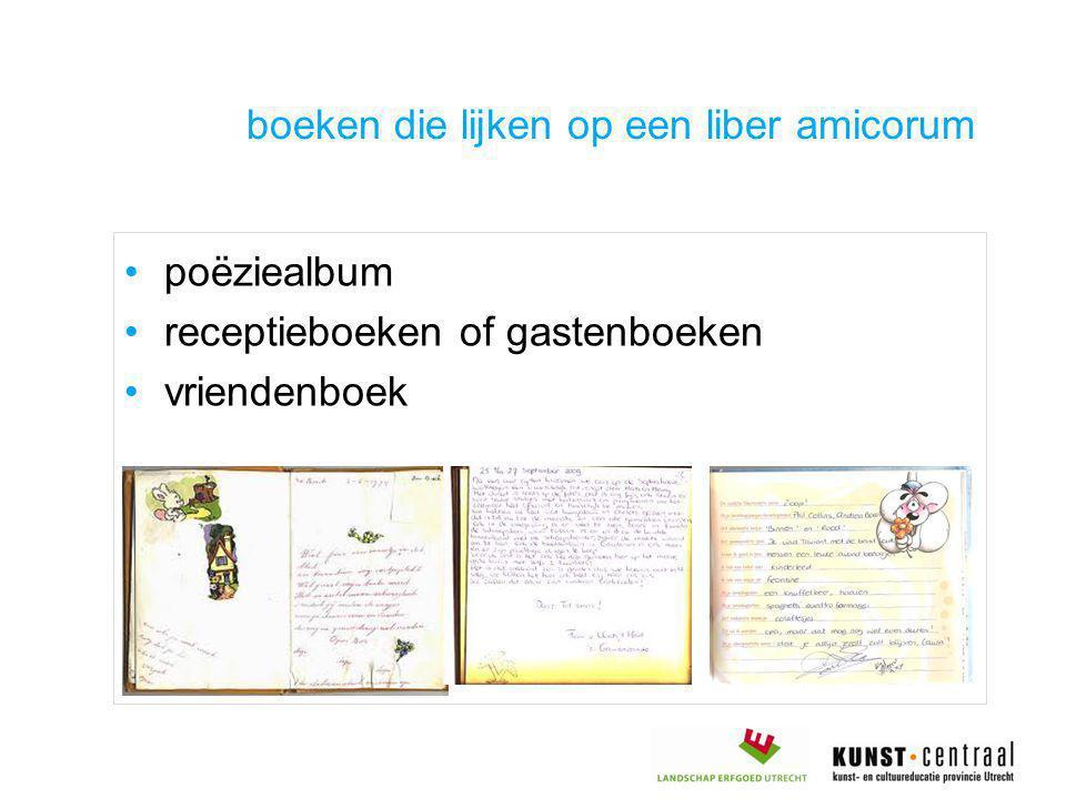 •poëziealbum •receptieboeken of gastenboeken •vriendenboek boeken die lijken op een liber amicorum